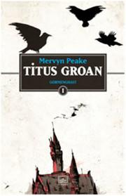 Titus Groan (Gormenghast 1)