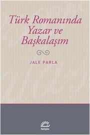 Türk Romanında Yazar ve Başkalaşım