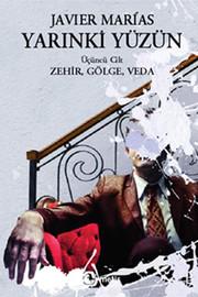 Yarınki Yüzün Cilt 3 : Zehir, Gölge, Veda