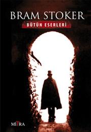 Bram Stoker - Bütün Eserleri