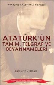 Atatürk'ün Tamim, Telgraf ve Beyannameleri (Bugünkü Dille)
