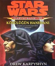 Star Wars Darth Bane 3 - Kötülüğün Hanedanı