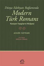 Dünya Edebiyatı Bağlamında Modern Türk Romanı