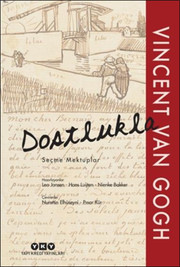 Dostlukla - Seçme Mektuplar Vincent Van Gogh