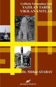 Gelibolu Yarımadası'nda Yazılan Tarih Yıkılan Anıtlar