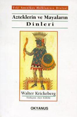 Azteklerin Ve Mayaların Dinleri