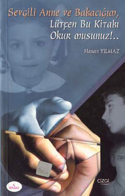 Anne Babacığım Lütfen Bu Kitabı Okur musun?