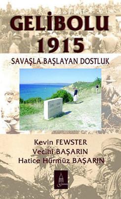 Gelibolu 1915-Savaşla Başlayan Dostluk
