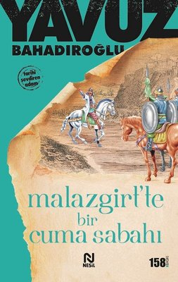 "Malazgirt""te Bir Cuma Sabahı"