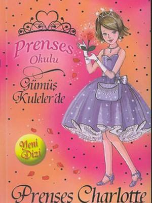 Prenses Okulu 7 - Charlotte ve Büyülü Gül