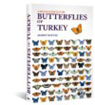 A Field Guide to The Butterflies of Turkey - Türkiye'nin Kelebekleri