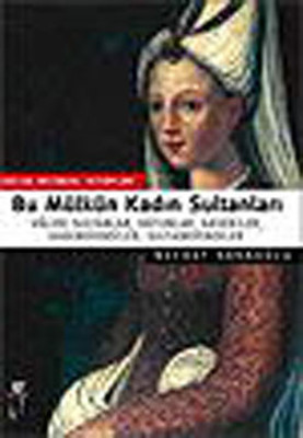 Bu Mülkün Kadın Sultanları