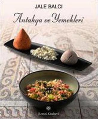 Antakya ve Yemekleri