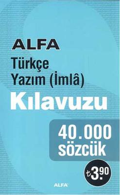 Alfa Türkçe Yazım Kılavuzu - 40.000 Sözcük