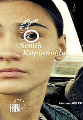 Semih Kaplanoğlu Yönetmen Sineması