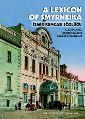 A Lexicon Of Smyrneika - İzmir Rumcası Sözlüğü