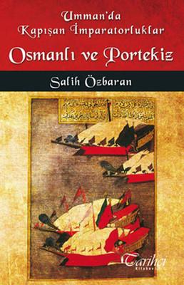 Umman'da Kapışan İmparatorluklar - Osmanlı ve Portekiz