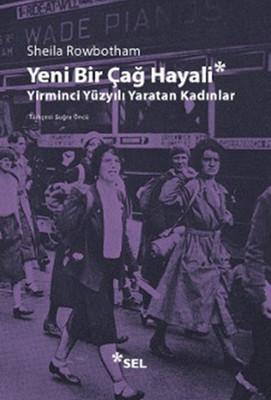 Yeni Bir Çağ Hayali Yirminci Yüzyılı Yaratan Kadınlar