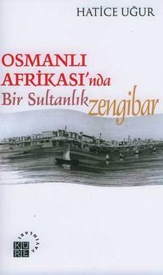 Osmanlı Afrikası'nda Bir Sultanlık: Zengibar