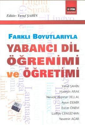 Farklı Boyutlarıyla Yabancı Dil Öğrenimi ve Öğretimi