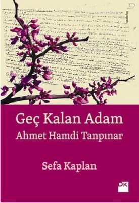 Geç Kalan Adam - Ahmet Hamdi Tanpınar