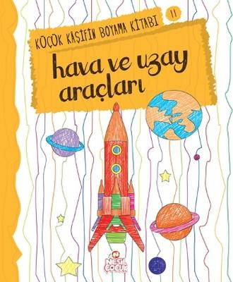 Hava ve Uzay-Küçük Kaşifin Boyama K