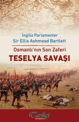 Osmanlı'nın Son Zaferi - Teselya Savaşı