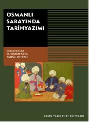Osmanlı Sarayında Tarih Yazımı