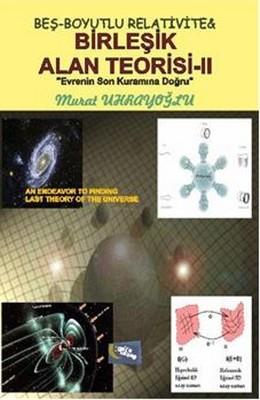 Beş Boyutlu Relativite Birleşik Alan Teorisi II