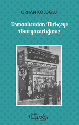 Osmanlıcadan Türkçeye Okuryazarlığımız