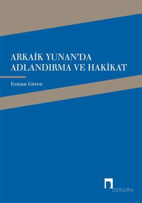 Arkaik Yunan'da Adlandırma ve Hakikat