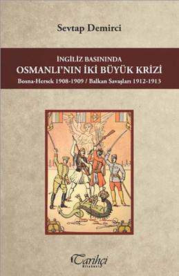 İngiliz Basınında Osmanlı'nın İki Büyük Krizi