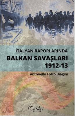 İtalyan Raporlarında Balkan Savaşları 1912-13