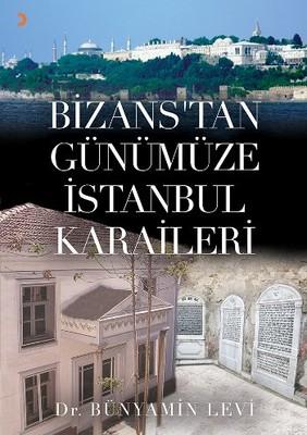 Bizans'tan Günümüze İstanbul Karaileri