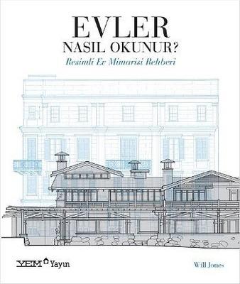 Evler Nasıl Okunur? Resimli Ev Mimarisi Rehberi