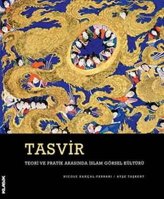 Tasvir-Teori ve Pratik Arasında İslam Görsel Kültürü