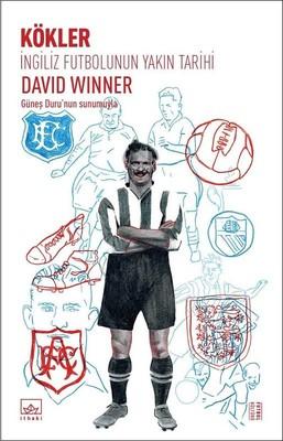 Kökler: İngiliz Futbolunun Yakın Tarihi