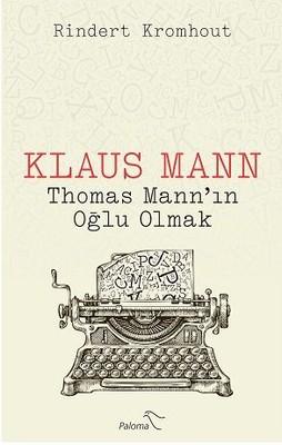 Klaus Mann-Thomas Mann'ın Oğlu Olmak
