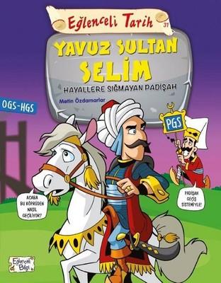 Eğlenceli Tarih-Yavuz Sultan Selim