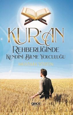Kur'an Rehberliğinde Kendini Bilme Yolculuğu