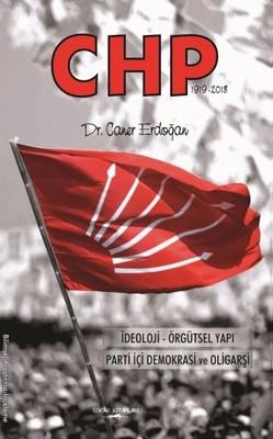 CHP: İdeoloji-Örgütsel Yapı,Parti İçi Demokrasi ve Oligarşi