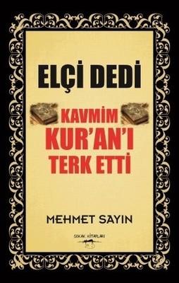 Elçi Dedi Kavmim Kur'an-ı Terk Etti, Clz