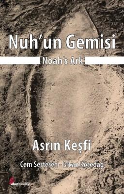 Nuh'un Gemisi-Asrın Keşfi