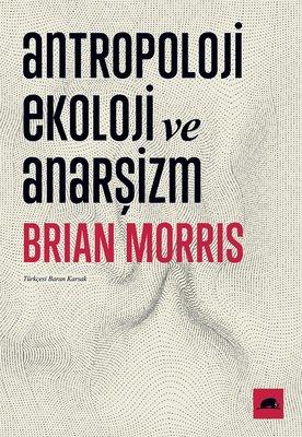 Antropoloji, Ekoloji ve Anarşizm