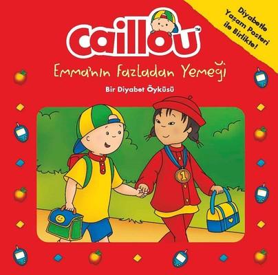 Caillou-Emma'nın Fazladan Yemeği-Bir Diyabet Öyküsü