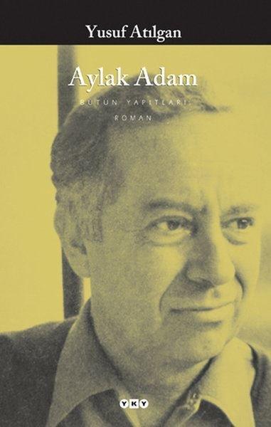 Aylak Adam, Yusuf Atılgan, Yapı Kredi Yayınları