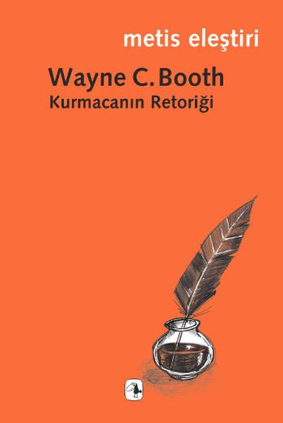 Kurmacanın Retoriği, Wayne C. Booth, Çev.: Bülent O. Doğan, Metis Yayınları
