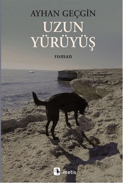Uzun Yürüyüş, Ayhan Geçgin, Metis Kitap