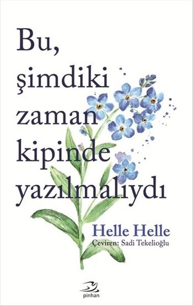 Bu, Şimdiki Zaman Kipinde Yazılmalıydı, Helle Helle, Çev: Sadi Tekelioğlu, Pinhan Yayınları
