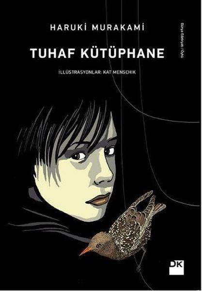 Tuhaf Kütüphane, Haruki Murakami, illüstrasyonlar: Kat Menschik, çev.: Ali Volkan Erdemir